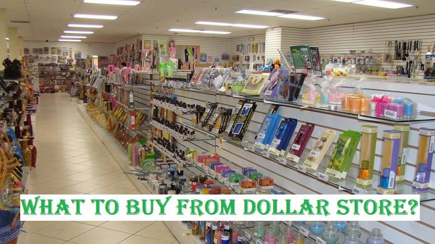 What you should buy from a dollar store?
